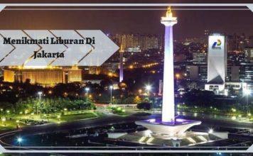 Menikmati Liburan di Jakarta