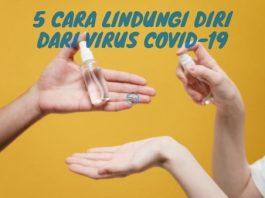 Cara Lindungi Diri dari Virus Covid-19