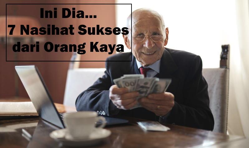 nasihat sukses dari orang kaya
